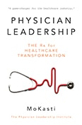 Physician Leadership book Mo Kasti