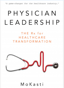 Physician Leadership Book Written by Mo Kasti