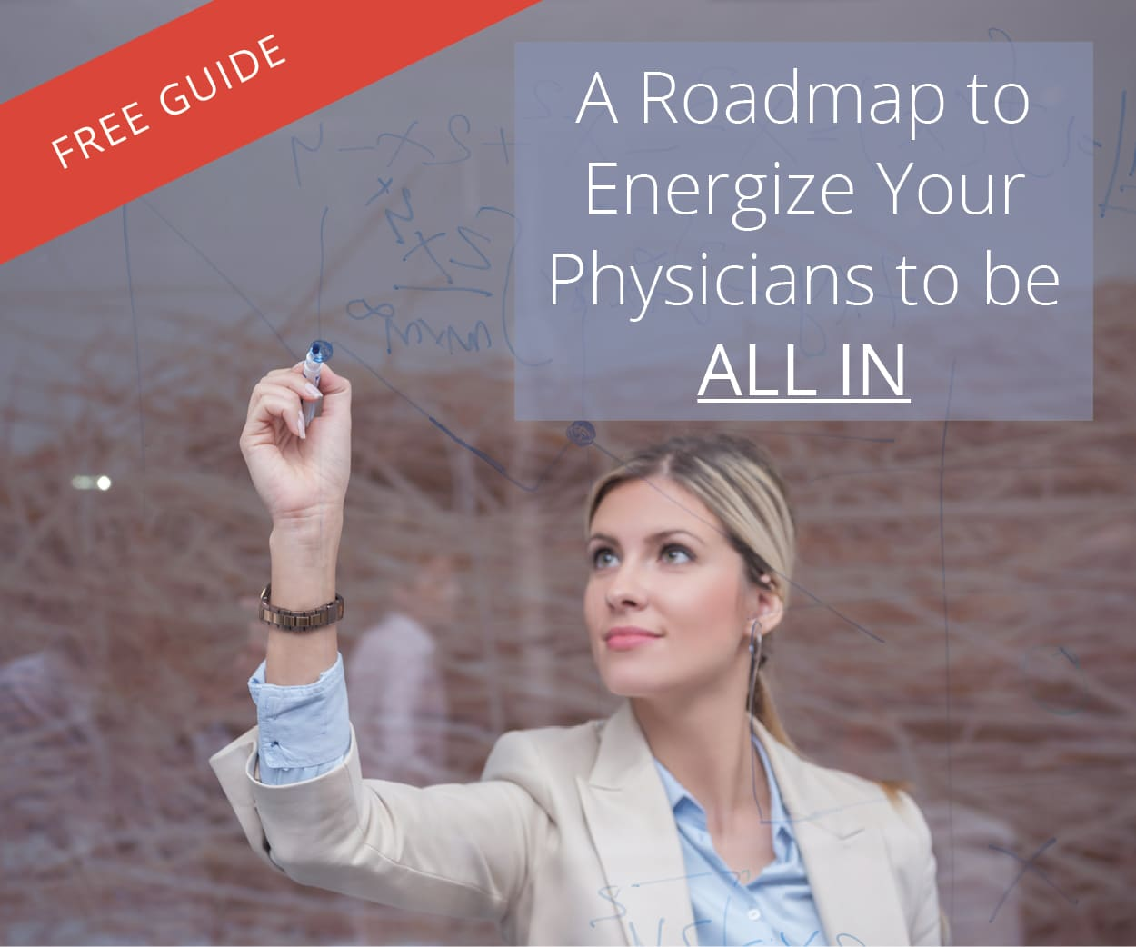 A Roadmap to Energize Your Physicians to be All In