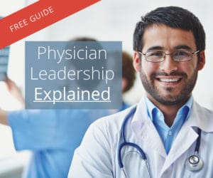 What Is the Physician Leadership Institute? | Free Brochure