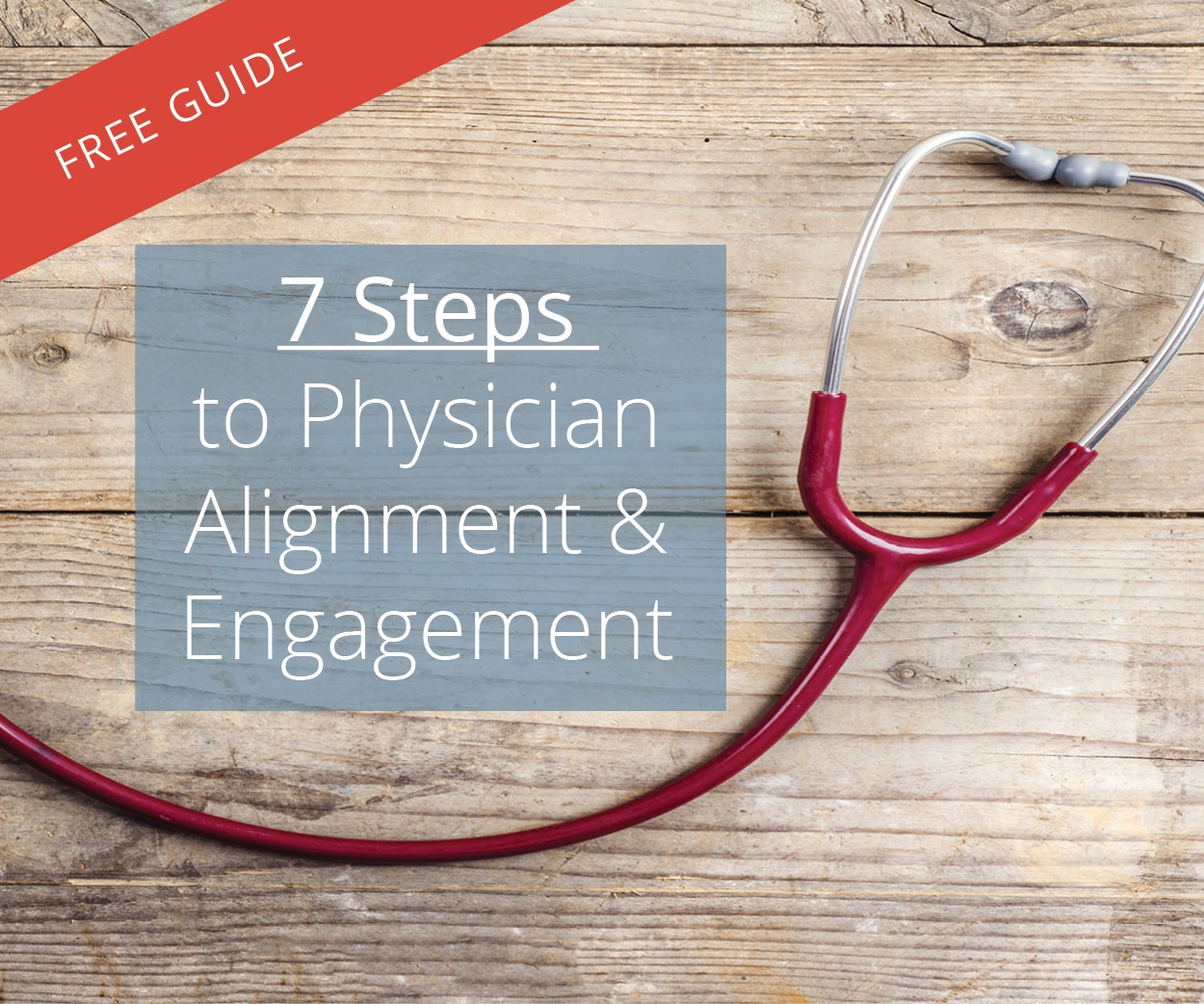 Free Guide: Physician Alignment & Engagement