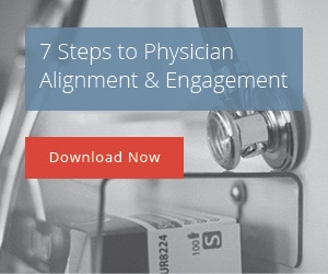 7 Steps to Physician Alignment and Engagement