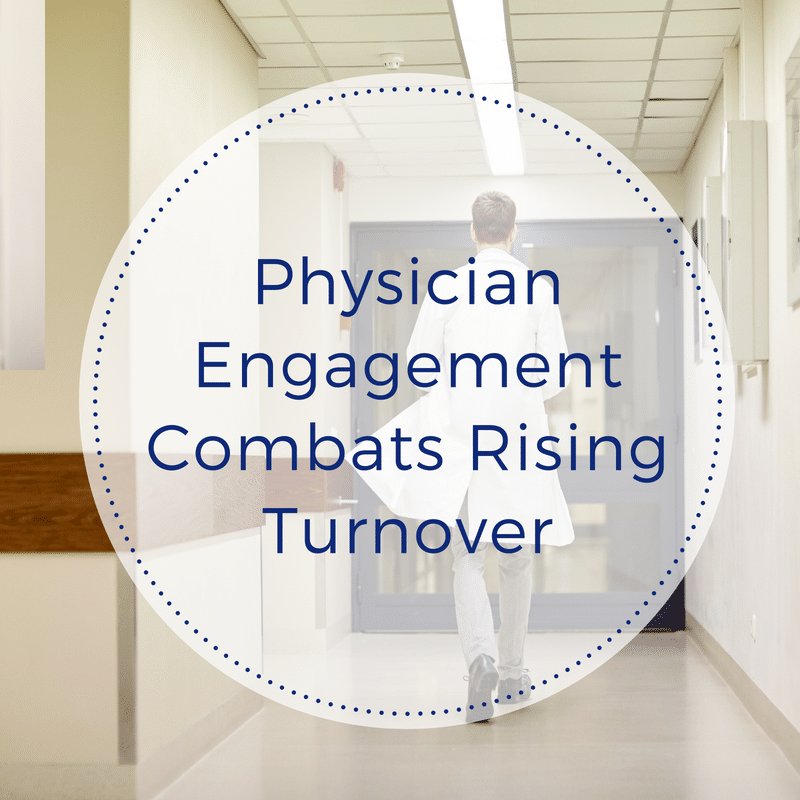 Physician Engagement Combats Rising Turnover