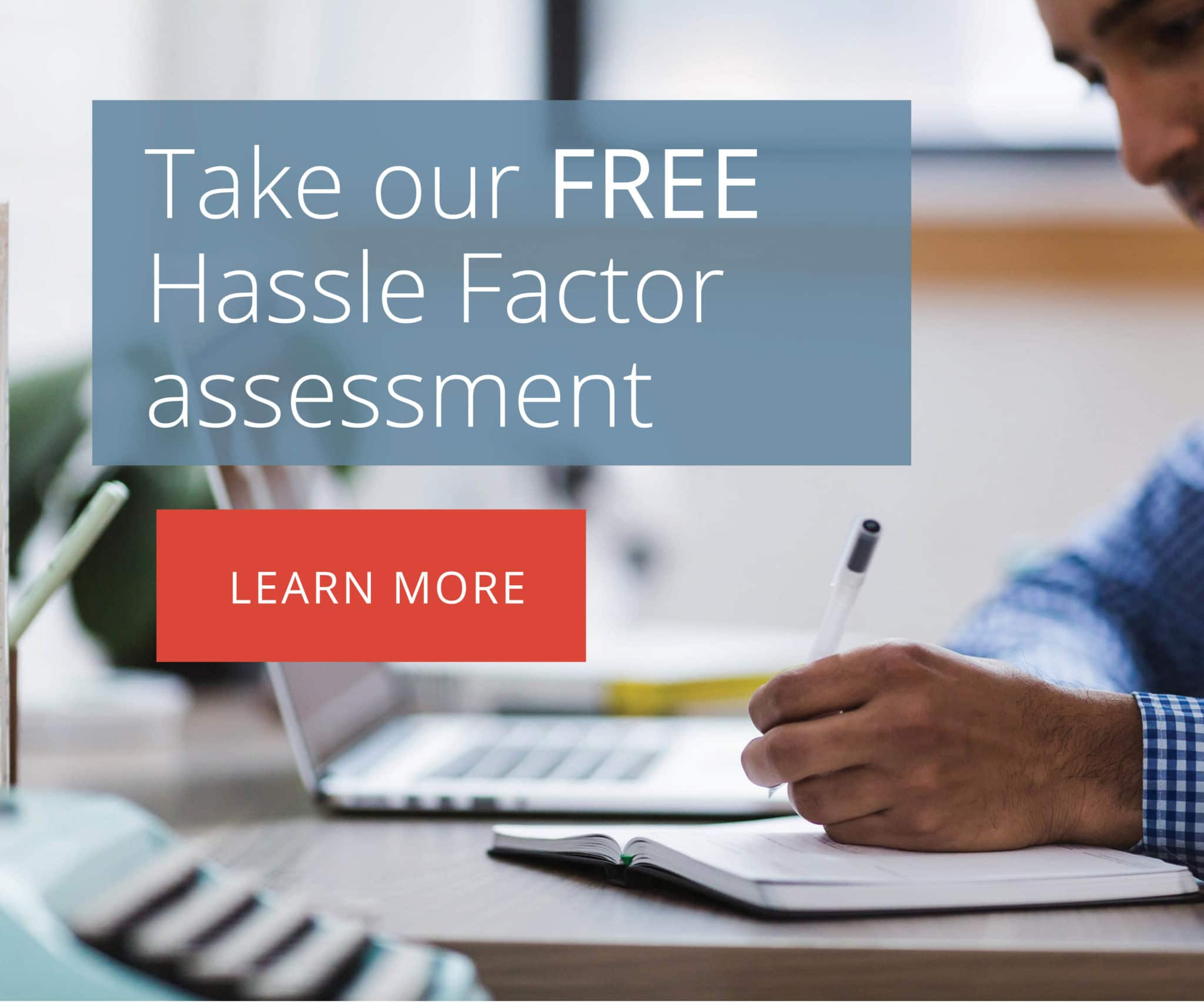 Free Hassle Factor Assessment