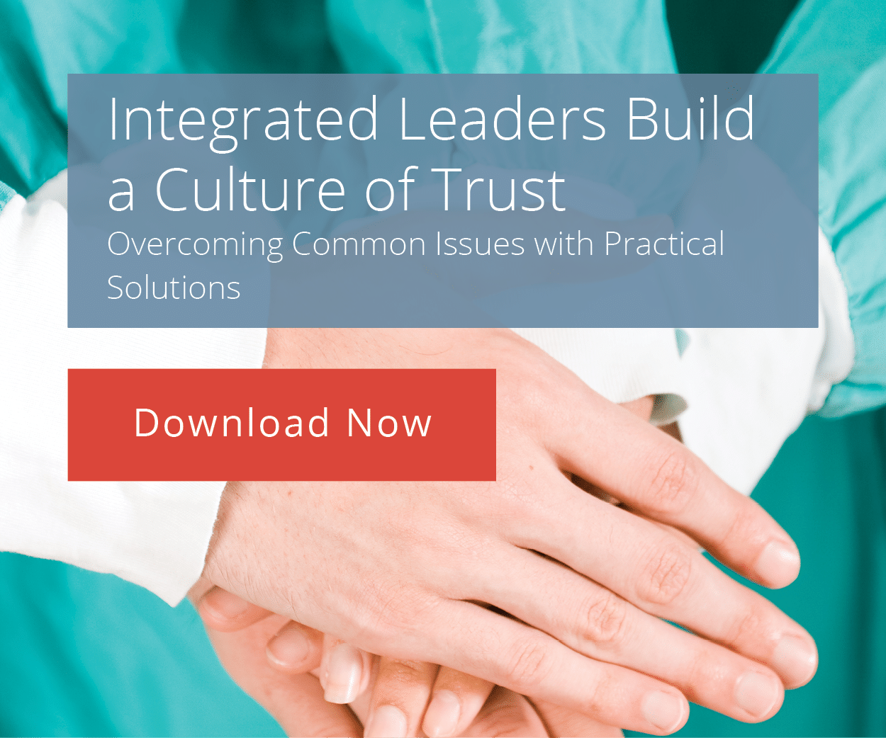 Integrated Leaders Build a Culture of Trust